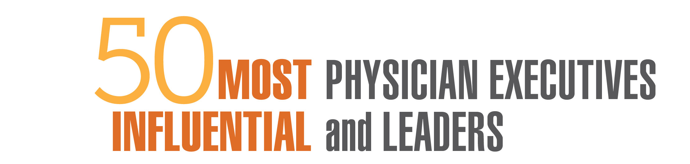 50 Most Influential Physician Executives and Leaders - 2015